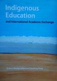 《Indigenous Education And International Academic Exchange》一书出版